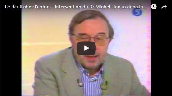 Le deuil chez l'enfant : Intervention vidéo du Dr Michel Hanus